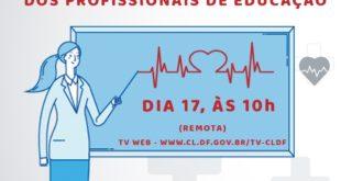 CLDF debaterá os problemas de saúde que afetam os profissionais de educação do DF